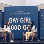 "Jackie Hill-Perry and ""Gay Girl, Good God"""